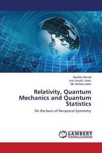 Relativity, Quantum Mechanics and Quantum Statistics