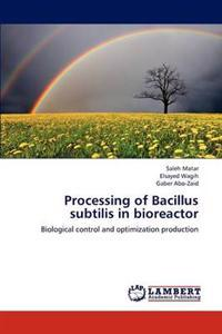Processing of Bacillus Subtilis in Bioreactor