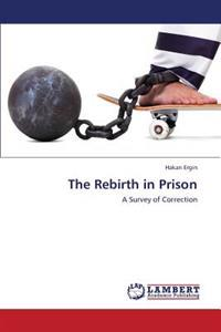 The Rebirth in Prison