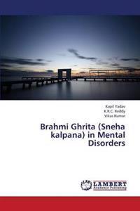 Brahmi Ghrita (Sneha Kalpana) in Mental Disorders