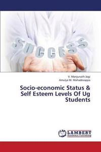 Socio-Economic Status & Self Esteem Levels of Ug Students