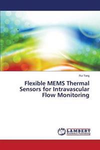 Flexible Mems Thermal Sensors for Intravascular Flow Monitoring