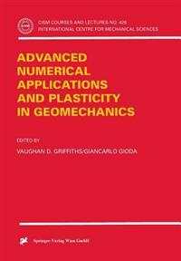 Advanced Numerical Applications and Plasticity in Geomechanics