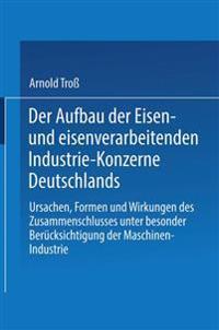 Der Aufbau Der Eisen- Und Eisenverarbeitenden Industrie-Konzerne Deutschlands