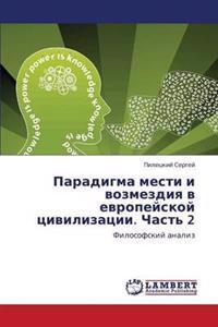 Paradigma Mesti I Vozmezdiya V Evropeyskoy Tsivilizatsii. Chast' 2