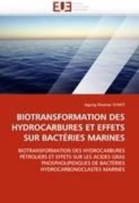Biotransformation Des Hydrocarbures Et Effets Sur Bact�ries Marines