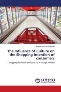 The Influence of Culture on the Shopping Intention of Consumers
