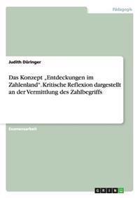 """Das Konzept """"Entdeckungen Im Zahlenland."""" Kritische Reflexion Dargestellt an Der Vermittlung Des Zahlbegriffs"""