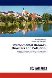 Environmental Hazards, Disasters and Pollution