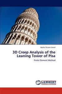 3D Creep Analysis of the Leaning Tower of Pisa