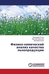 Fiziko-Khimicheskiy Analiz Kachestva L'Noproduktsii