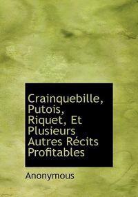 Crainquebille, Putois, Riquet, Et Plusieurs Autres R Cits Profitables