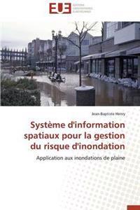Syst�me d'Information Spatiaux Pour La Gestion Du Risque d'Inondation