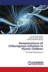Seroprevalence of Chikungunya Infection in Pyretic Children