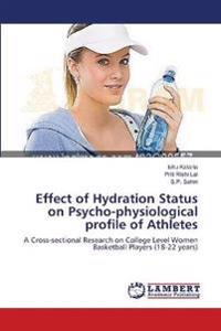 Effect of Hydration Status on Psycho-Physiological Profile of Athletes