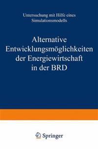 Alternative Entwicklungsmeoglichkeiten Der Energiewirtschaft in Der BRD