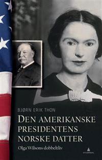 Den amerikanske presidentens norske datter