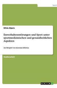 Essverhaltensstorungen Und Sport Unter Sportmedizinischen Und Gesundheitlichen Aspekten