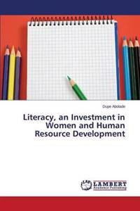 Literacy, an Investment in Women and Human Resource Development