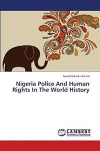 Nigeria Police and Human Rights in the World History