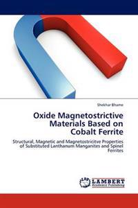 Oxide Magnetostrictive Materials Based on Cobalt Ferrite