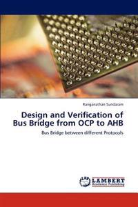Design and Verification of Bus Bridge from Ocp to Ahb