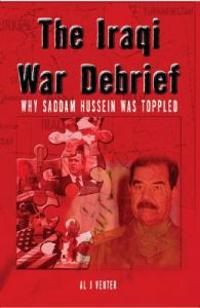 Iraqi War Debrief: Why Saddam Hussein Was Toppled