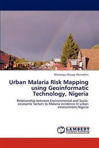 Urban Malaria Risk Mapping Using Geoinformatic Technology, Nigeria