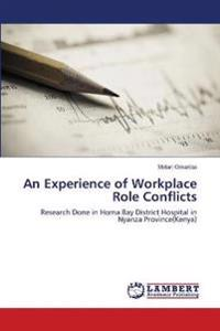 An Experience of Workplace Role Conflicts