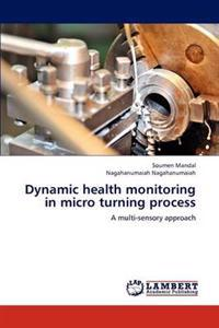 Dynamic Health Monitoring in Micro Turning Process