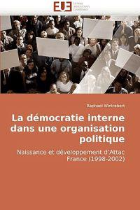 La Democratie Interne Dans Une Organisation Politique