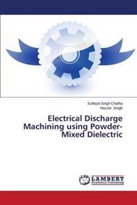 Electrical Discharge Machining Using Powder-Mixed Dielectric