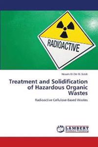 Treatment and Solidification of Hazardous Organic Wastes
