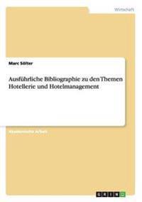 Ausfuhrliche Bibliographie Zu Den Themen Hotellerie Und Hotelmanagement