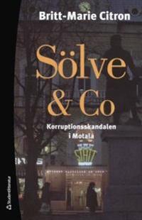 Sölve & Co : korruptionsskandalen i Motala