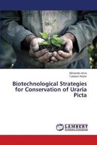 Biotechnological Strategies for Conservation of Uraria Picta