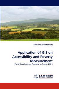 Application of GIS on Accessibility and Poverty Measurement