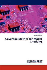 Coverage Metrics for Model Checking