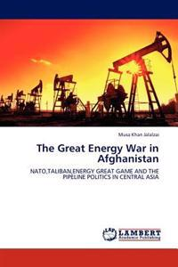 The Great Energy War in Afghanistan
