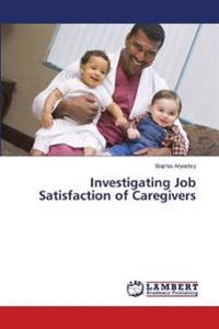 Investigating Job Satisfaction of Caregivers