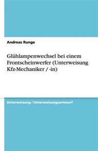 Gluhlampenwechsel Bei Einem Frontscheinwerfer (Unterweisung Kfz-Mechaniker / -In)