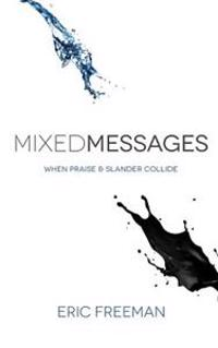 Mixed Messages: When Praise and Slander Collide