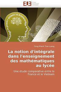 La Notion D'Integrale Dans L'Enseignement Des Mathematiques Au Lycee