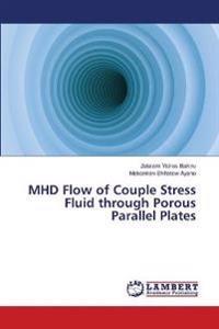 Mhd Flow of Couple Stress Fluid Through Porous Parallel Plates