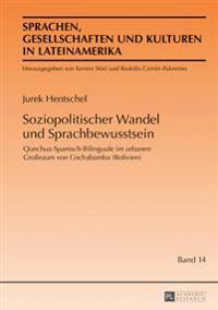 Soziopolitischer Wandel Und Sprachbewusstsein: Quechua-Spanisch-Bilinguale Im Urbanen Großraum Von Cochabamba (Bolivien)