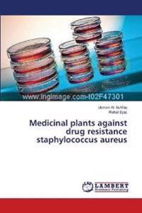 Medicinal Plants Against Drug Resistance Staphylococcus Aureus