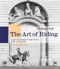 The Art of Riding  Classical Dressage to High School  Odin at Saumur - Philippe Karl - böcker (9783861279747)     Bokhandel