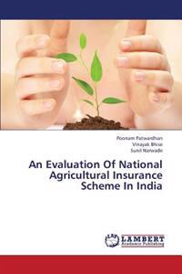 An Evaluation of National Agricultural Insurance Scheme in India