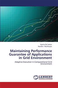 Maintaining Performance Guarantee of Applications in Grid Environment