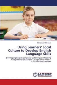 Using Learners' Local Culture to Develop English Language Skills